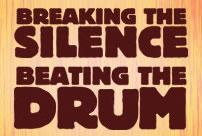 Breaking the Silence, Beating the Drum